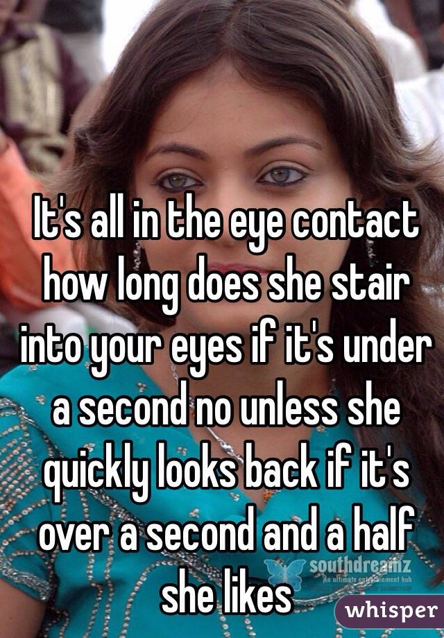 your She eyes into looks